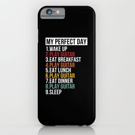 My Perfect Day For Guitarist Guitar Love iPhone Case