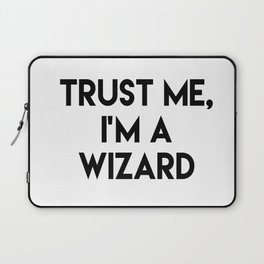 Trust me I'm a wizard Laptop Sleeve