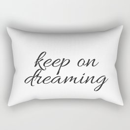 keep on dreaming Rectangular Pillow