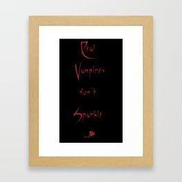 Real Vampires don't sparkle Framed Art Print