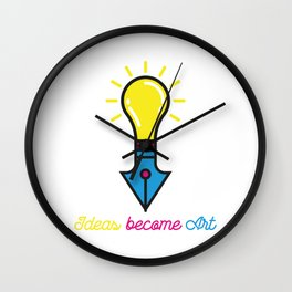 Ideas become Art Wall Clock