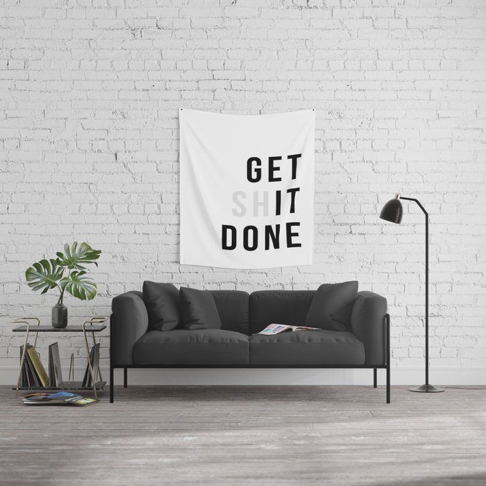 Get Sh(it) Done // Get Shit Done Wall Tapestry