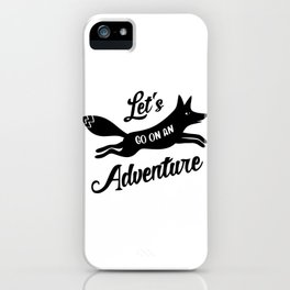 Let's Go On An Adventure iPhone Case