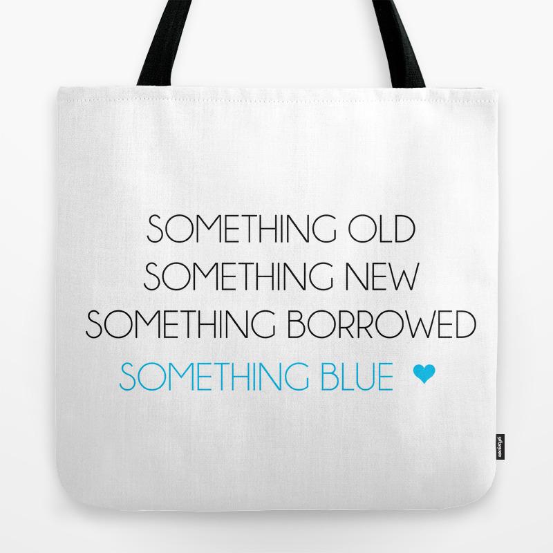 Something Old Something New Something Borrowed Something Blue Tote Bag