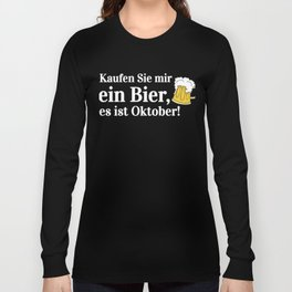 Buy Me a Beer Its Funny Oktoberfest German Beer Long Sleeve T-shirt