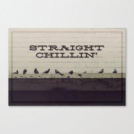 Straight Chillin' Canvas Print