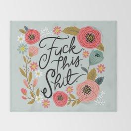 Pretty Swe*ry: F this Sh*t Throw Blanket