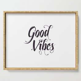 Good vibes quote inspirational typography Serving Tray