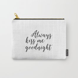 kids room decor,love sign,nursery decor,good night,always kiss me good night,quote prints,wall art Carry-All Pouch