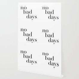 no bad days Wallpaper