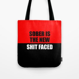 sober is the new shit faced funny saying Tote Bag