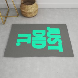 JUST DID IT. Rug