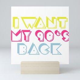 I WANT MY 90s BACK Mini Art Print