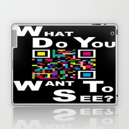 WHAT DO YOU WANT TO SEE? Laptop & iPad Skin