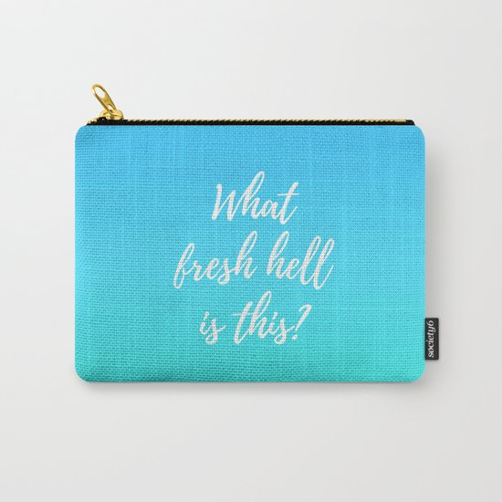 What Fresh Hell Is This? - blue-green Carry-All Pouch
