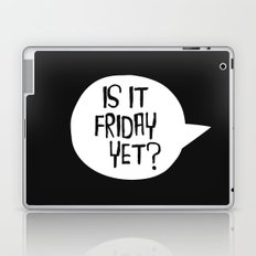 Is It Friday Yet? Laptop & iPad Skin