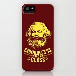 Communists Have No Class iPhone Case