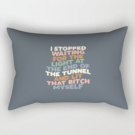 I STOPPED WAITING FOR THE LIGHT AT THE END OF THE TUNNEL AND LIT THAT BITCH MYSELF blue peach green Rectangular Pillow