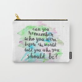 Can you remember who you were...? Carry-All Pouch