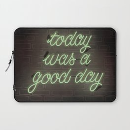 Today was a good day Laptop Sleeve