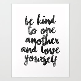 be kind and love Art Print