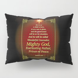 For to us a child is born . . . Pillow Sham