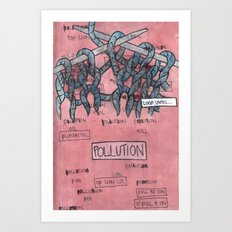 Pollution / Loop Until Art Print