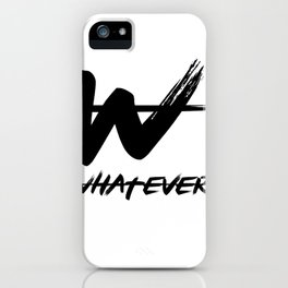 whatever iPhone Case