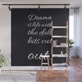 Drama   Alfred Hitchcock   Gothics quotes   Goth aesthetics   Theater   Drama Class Wall Mural
