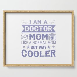 I Am A Doctor Mom Serving Tray