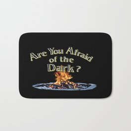 Question Is Are You Afraid Of The Dark Bath Mat