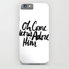 O COME LET US ADORE HIM iPhone 6s Slim Case
