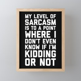 Level Of Sarcasm Funny Quote Framed Mini Art Print