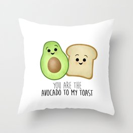 You Are The Avocado To My Toast Throw Pillow