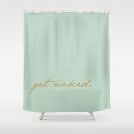 Get Naked. Gold on Seafoam Shower Curtain