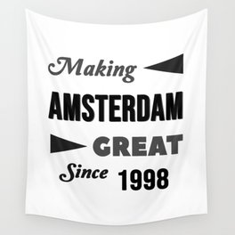 Making Amsterdam Great Since 1998 Wall Tapestry