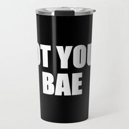 Not Your Bae Travel Mug