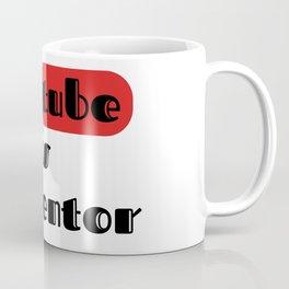you tube is my mentor Coffee Mug