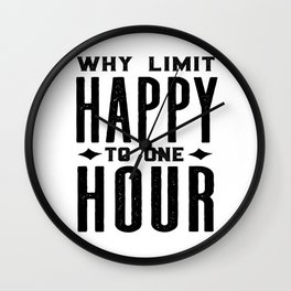 Why Limit Happy To One Hour,BAR WALL DECOR, Home Bar Decor,Celebrate Life,Whiskey Quote Wall Clock