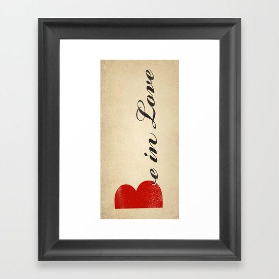 BE IN LOVE Framed Art Print