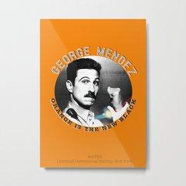 George Mendez - OITNB Character Metal Print