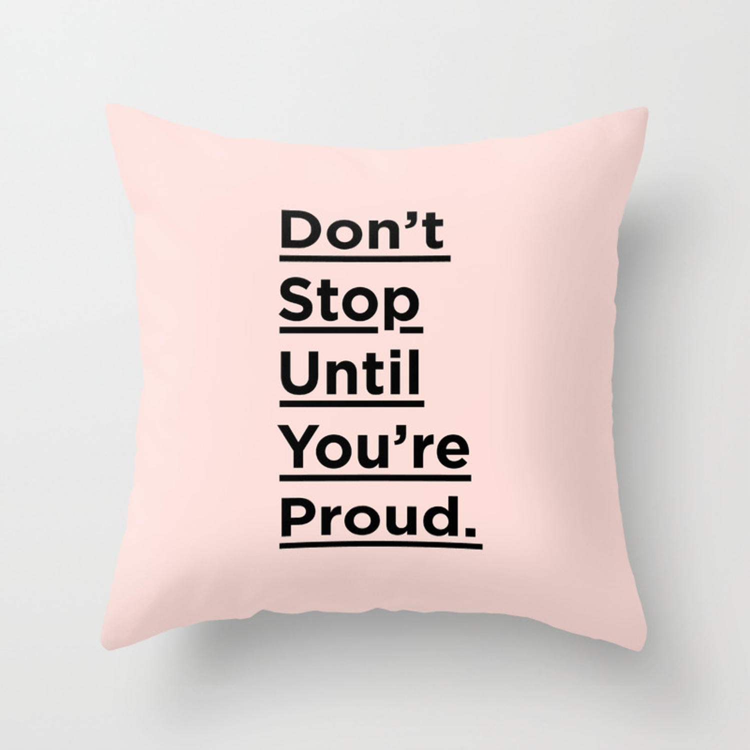 Don T Stop Until You Re Proud Inspirational Quote In Black And Pink For Home Bedroom Wall Decor Throw Pillow By Themotivatedtype Society6