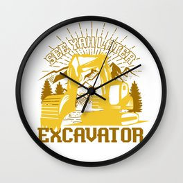 See Yah Later Excavator Wall Clock