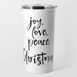 Joy.Love.Peace.Christmas. Typography Travel Mug