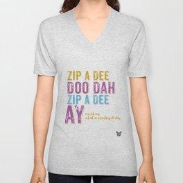 Zip a Dee Doo Dah! Unisex V-Neck