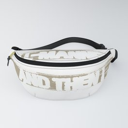 Firefighter Gift Once a Polite Young Man Then I Became a Firefighter Fanny Pack
