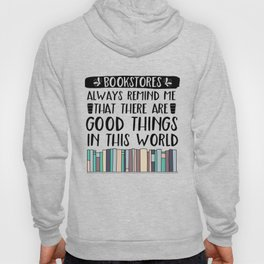 Bookstores Always Remind Me That There Are Good Things In This World (V2) Hoody