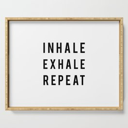 Inhale exhale repeat Serving Tray