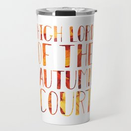 High Lord of the Autumn Court Travel Mug