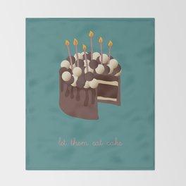 Let them eat cake... Throw Blanket